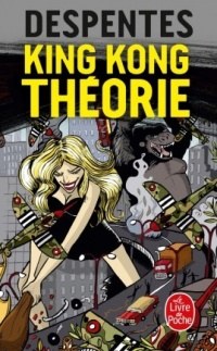 King Kong théorie - Virginie Despentes