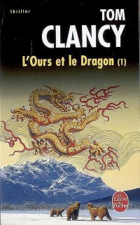 Ours et le Dragon (L') T.1 - Tom Clancy
