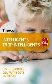 Vignette du livre Intelligents, trop intelligents: les surdoués - Carlos Tinoco