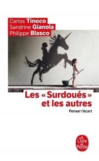 Vignette du livre Les surdoués et les autres : penser l'écart - Carlos Tinoco, Sandrine Gianola, Philippe ) Blasco