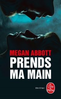 Prends ma main - Megan E. Abbott