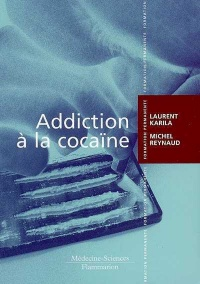 Vignette du livre Addiction à la Cocaïne - Laurent Karila
