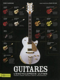 Vignette du livre Guitares: l'encyclopédie ultime - Terry Burrows, Zakk Wylde