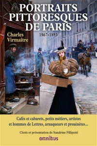 Vignette du livre Portraits pittoresques de Paris.Anthologie, 1867-1893 - Charles Virmaitre