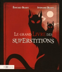 Vignette du livre La grand livre des superstitions