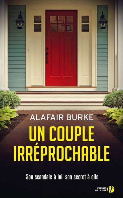 Un couple irréprochable par Alafair Burke | Littérature | Roman  Polar/Suspense | Leslibraires.ca
