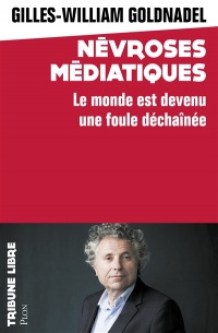 Névrose médiatique sur canapé - Gilles William Goldnadel