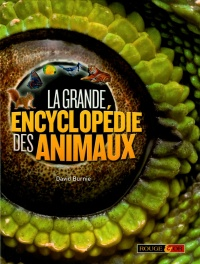 La grande encyclopédie des animaux - David Burnie