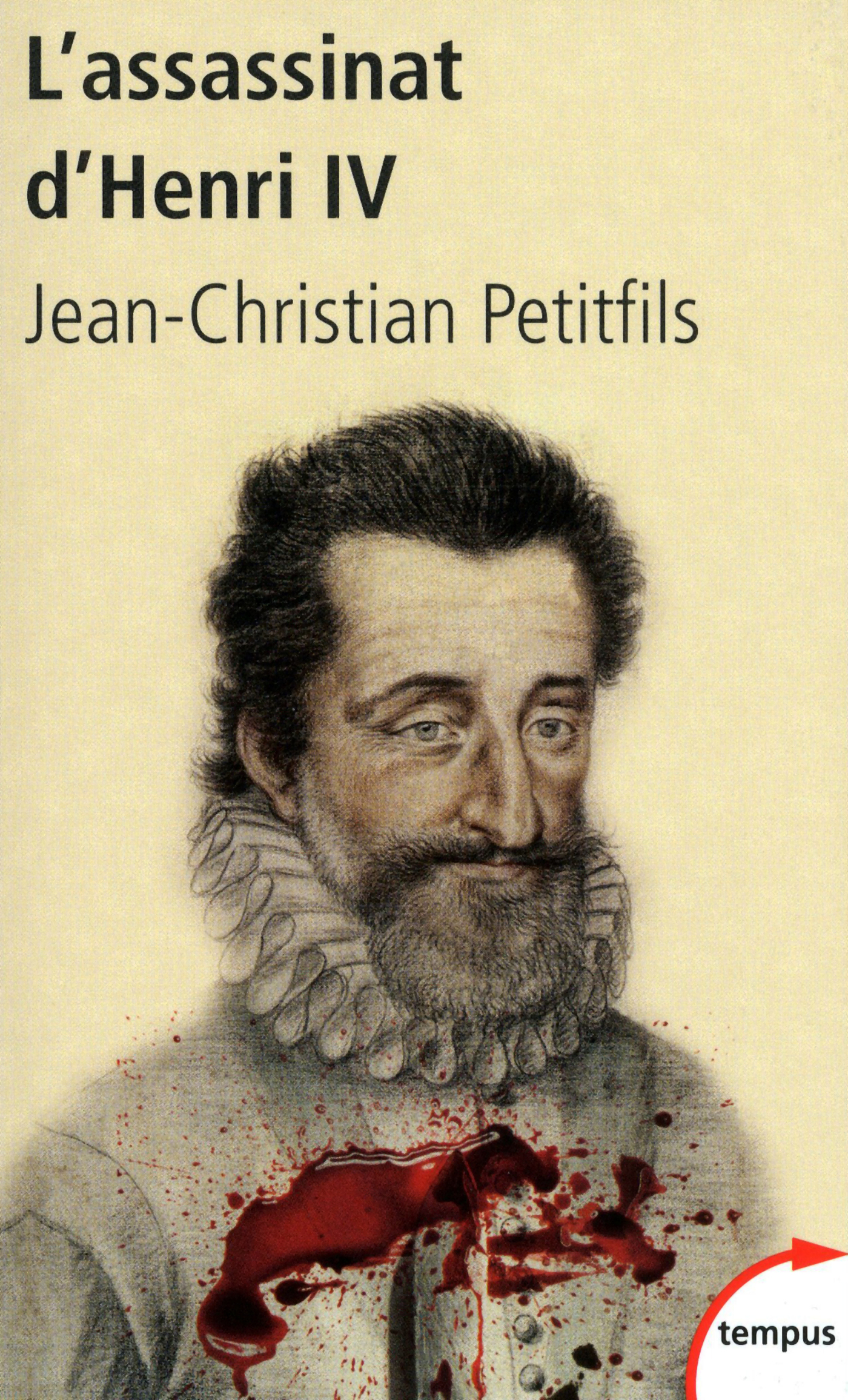 ASSASSINAT D'HENRI IV -L' - Jean-Christian Petitfils
