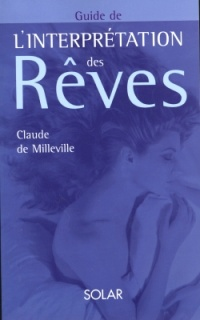 Guide de l'interprétation des rêves - Claude De milleville