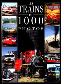 Trains en 1000 Photos (Les) - André Papazian