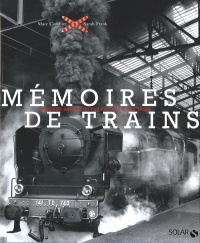 Memoires de Trains - Marc Combier