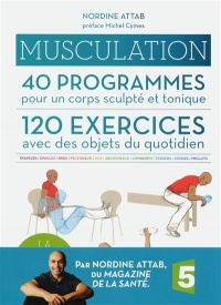 Musculation : 40 programmes.... 120 exercices..., Michel Cymes