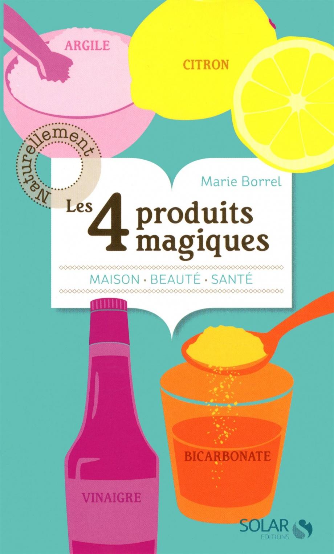 4 produits magiques les citron vinaigre bicarbonate et argile par marie borrel vie - Citron et bicarbonate ...