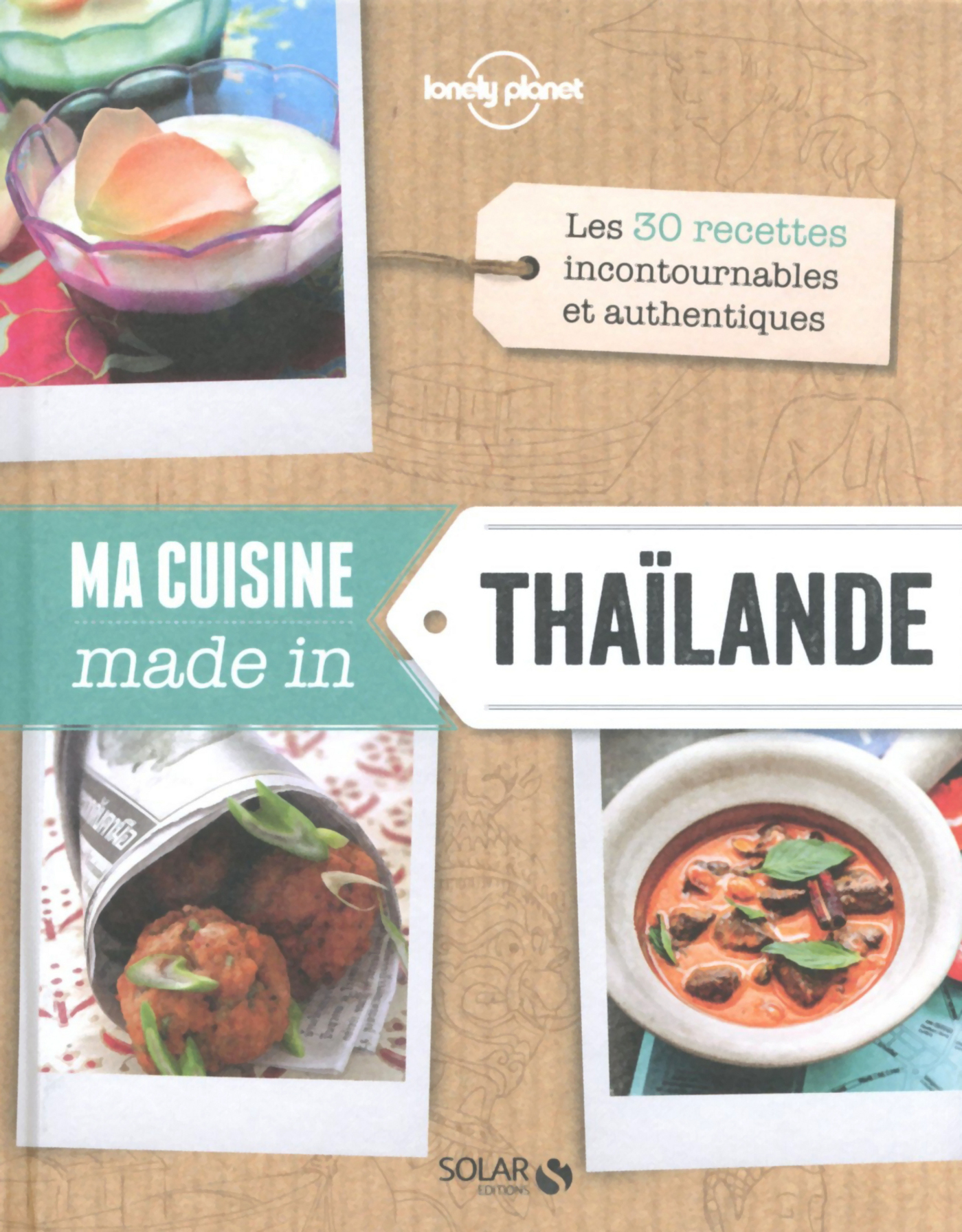 Vignette du livre Ma cuisine made in Thaïlande - Lonely Planet Solar