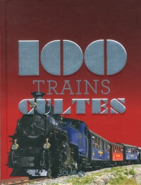 100 trains cultes - André Papazan