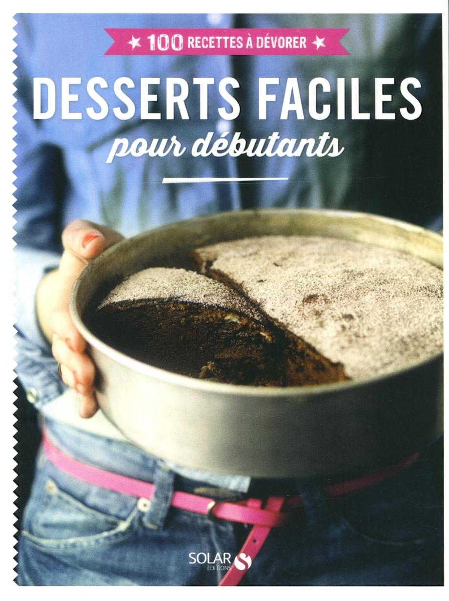 Desserts faciles pour d butants cuisine desserts - Cuisine facile pour debutant ...
