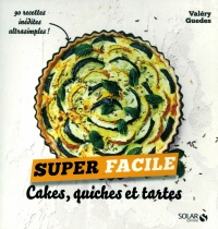 Cakes, quiches & tartes - Valéry Guedes