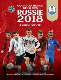 Russie 2018 : Coupe du monde de la FIFA : le guide officiel - Keir Radnedge