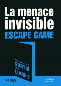 Vignette du livre Escape Game : La menace invisible
