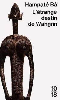 Étrange destin de Wangrin (L') - Amadou Hampâté Bâ