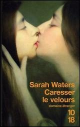 Vignette du livre Caresser le Velours - Sarah Waters