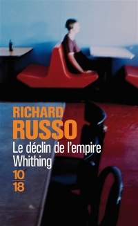 Declin de l'Empire Whiting (Le) - Richard Russo
