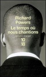 Temps ou nous chantions (Le) - Richard Powers