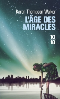 Âge des miracles (L') - Karen Thompson Walker