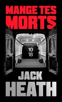 Mange tes morts - Jack Heath