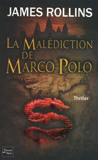 Malédiction de Marco Polo (La) - James Rollins