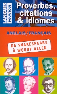 Vignette du livre Proverbes, Citations et Idiomes : de Shakespeare... (bilingue)