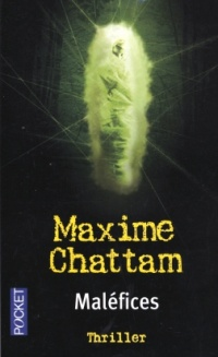Maléfices - Maxime Chattam