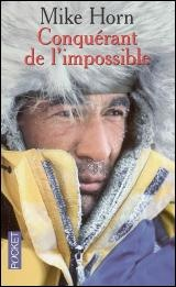 Conquérant de l'impossible - Mike Horn