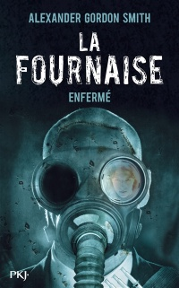 Fournaise (La)T.1: Enfermé - Alexander Gordon Smith