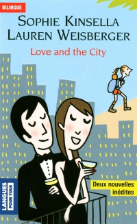 Vignette du livre Love and the City - Sophie & weisberger Kinsella