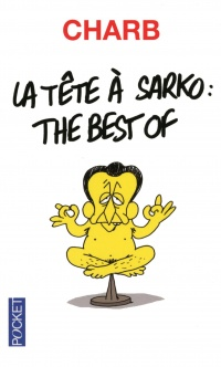 Vignette du livre La tête à Sarko: the best of -  Charb