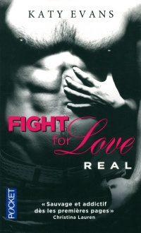 Vignette du livre Fight for Love T.1 : Real - Katy Evans