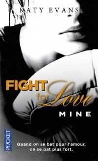 Vignette du livre Fight for Love T.2 : Mine