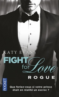 Vignette du livre Fight for Love T.4 : Rogue - Katy Evans