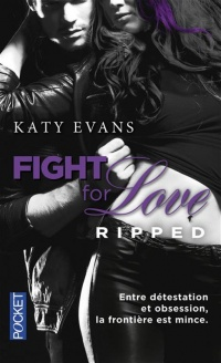 Vignette du livre Fight for Love T.5 : Ripped