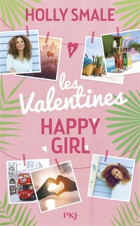 Vignette du livre Les Valentines T.1 : Happy Girl - Holly Smale