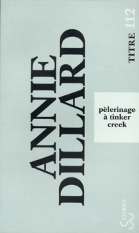 Pèlerinage à Tinker Creek - Annie Dillard