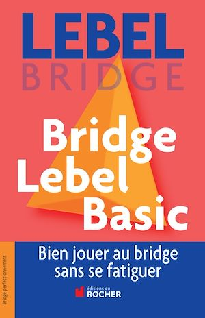 Vignette du livre Bridge Lebel basic: bien jouer au bridge sans se fatiguer