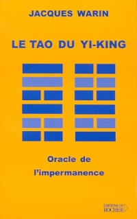 Vignette du livre Tao du Yi-king (Le) : Oracle de l'Impermanence