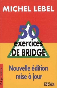 Vignette du livre 50 exercices de bridge - Michel Lebel