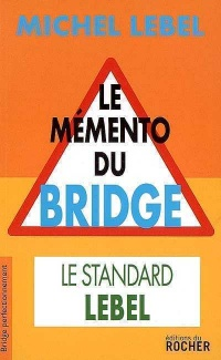 Le mémento du bridge - Michel Lebel