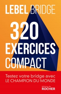 Vignette du livre Bridge: 320 exercices : compact - Michel Lebel