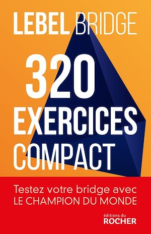 Vignette du livre Bridge: 320 exercices : compact