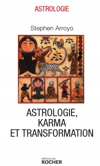 Astrologie, karma et transformation - Stephen Arroyo